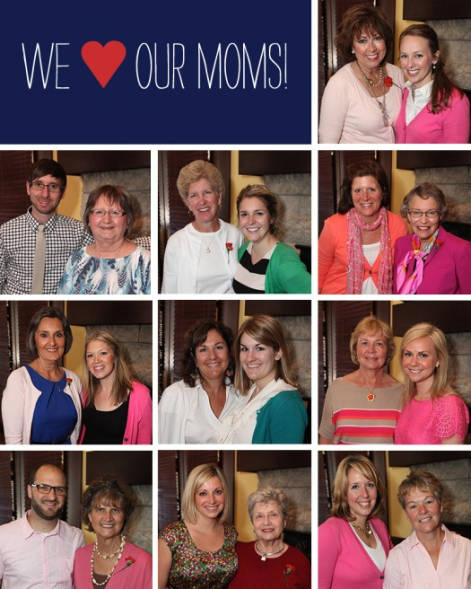 We love our Moms!