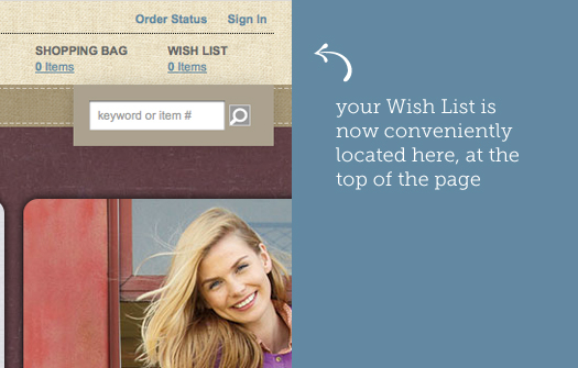 Your Wish List is now conveniently located here, at the top of the page